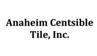 Anaheim Centsible Tile, Inc.